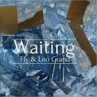 Fly & Leo Grand  - Waiting (Original Sax Mix)