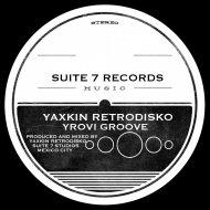 Yaxkin Retrodisko - Yrovi Groove (Original Mix)