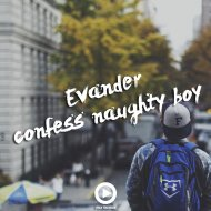 Evander - Confess Naughty Boy  (Original Mix)