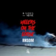 B-Sides feat. Nevve - Killers On The Loose (RNSOM Remix)