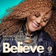 Crystal Waters Ft. Sted-E & Hybrid Heights - Believe (StoneBridge Summa Swag)