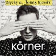 Körner  - Gänsehaut (Davis & Jones Remix) (Davis & Jones Remix)
