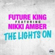 Future King Ft. Nikki Amber - The Lights On (Tom Ferry Remix)