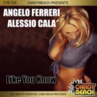 Angelo Ferreri & Alessio Cala\' - Like You Know (Original Mix)