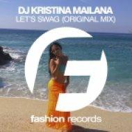 DJ Kristina Mailana - Let\'s Swag (Radio Edit)