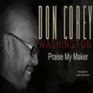 Don Corey Washington - Praise My Maker (Xavier ReBeat Remix)