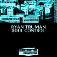 Ryan Truman - Soul Control (Original Mix)
