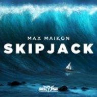 Max Maikon - Skipjack (Original Mix)