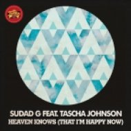 Sudad G Ft. Tascha Johnson - Heaven Knows (That I\'m Happy Now) (Justice League Remix)
