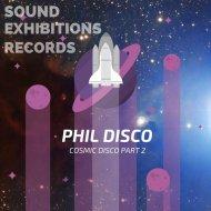 Phil Disco - Nu Cosmic (Original Mix)