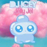 DJ Icey - Jelly Jel (Original Mix)