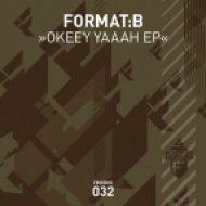 Format:B - Okeey Yaaah (Original Mix)