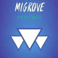 Migrove - Growing Up (Original Mix)