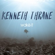 Kenneth Thrane - Wake It (Original Mix)
