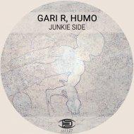 Gari R & Humo - Junkie Side (Original mix)