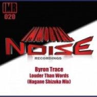 Byron Trace - Louder Than Words (Hagane Shizuka Remix)