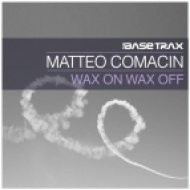 Matteo Comacin - Wax On Wax Off (Original Mix)
