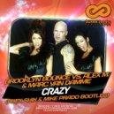 Brooklyn Bounce vs. Alex M. & Marc van Damme - Crazy (Alex Shik & Mike Prado Edit)