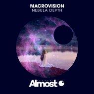 MacroVision - Nebula Depth (Original Mix)