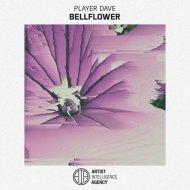 Player Dave - Bellflower (Original mix)