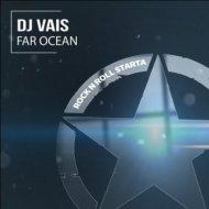 DJ Vais - Far Ocean (Andy Rio Remix)