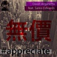 David Argunetta feat. Sarkis Edwards - Appreciate (Original mix)