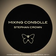 Stephan Crown - Mixing Consolle (Original mix)