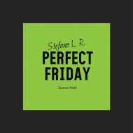 Stefano LR - Perfect Friday (Original mix)