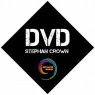 Stephan Crown - Dvd (Original mix)