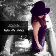ZetRix - Take Me Away (Extended Version)