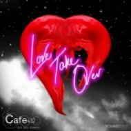 Cafe 432 feat. Rose Windross - Love Take Over (Original Mix)