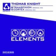 Thomas Knight - Transfixion (Original Mix)