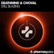 Deathmind, Choval - Still Blazing (Original Mix)