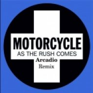 Motorcycle - As The Rush Comes (Arcadio Remix)