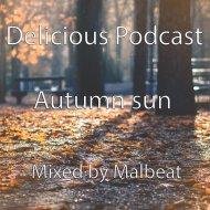 Malbeat - Delicious Podcast (Autumn sun)