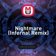 Kuigorosh - Nightmare (Infernal Remix)