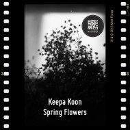 Keepa Koon - Spring Flowers (Tripcontroller Mix)