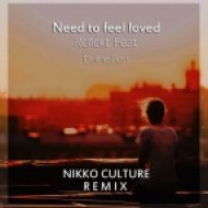 Reflekt - Need To Feel Loved (NIkko Culture Remix)