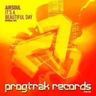 Airsoul - It\'s A Beautiful Day (Original Mix)