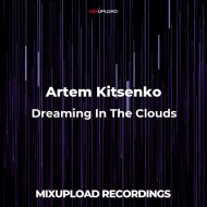 Artem Kitsenko - Dreaming in the clouds (Original Extended)