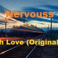 Nervouss - Trough Love (Original Mix)