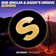 Bob Sinclar & Daddy\'s Groove - Burning (Original Mix)