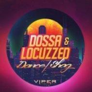 Dossa & Locuzzed - Dance (Original Mix)