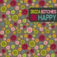 Ibiza Bitches - Be Happy (Clubmix)