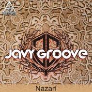 Javy Groove - Nazarí (Original Mix)