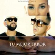 Luigi 21 Plus - Tu Mejor Error (feat. Maximus Wel)