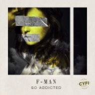 F-Man - So Addicted (Original Mix)