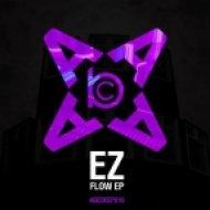 EZ  - Flow (Original Mix)