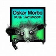 Oskar Morbo - Alien Showroom (Original Mix)