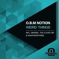 O.B.M Notion - Weird Things (Original Mix)